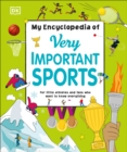 Image for My Encyclopedia of Very Important Sports : For little athletes and fans who want to know everything