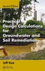 Image for Practical design calculations for groundwater and soil remediation