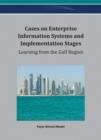 Image for Cases on enterprise information systems and implementation stages  : learning from the Gulf