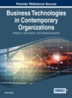 Image for Business Technologies in Contemporary Organizations : Adoption, Assimilation, and Institutionalization