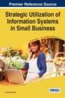 Image for Strategic Utilization of Information Systems in Small Business
