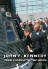 Image for John F. Kennedy  : from Florida to the moon