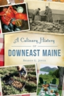 Image for CULINARY HISTORY OF DOWNEAST MAINE