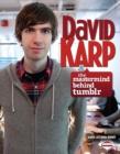 Image for David Karp: The Mastermind Behind Tumblr