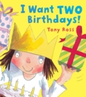 Image for I want two birthdays!