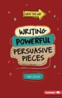 Image for Writing Powerful Persuasive Pieces