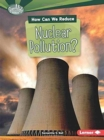 Image for How Can We Reduce Nuclear Pollution