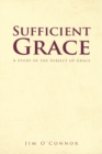 Image for Sufficient Grace: A Study of the Subject of Grace