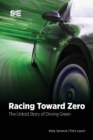 Image for Racing Toward Zero : The Untold Story of Driving Green