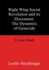 Image for Right Wing Social Revolution and Its Discontent: The Dynamics of Genocide: A Case Study