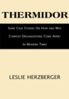 Image for Thermidor: Some Case Studies On How and Why Complex Organizations Come Apart in Modern Times