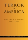 Image for Terror in America: One Man's Story, 1963-2005