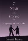 Image for Star and the Cross: A Journey of Two Faiths