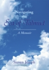 Image for Navigating the Sea of Talmud: A Memoir