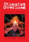 Image for Stimulus Overload: Survival Manual