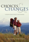 Image for Choices & Changes: A Positive Aging Guide to Life Planning