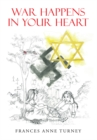 Image for War Happens in Your Heart