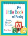 Image for My Little Book of Poetry : Learning My ABC's the Fun Way