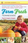 Image for Farm Fresh Tennessee : The Go-To Guide to Great Farmers' Markets, Farm Stands, Farms, U-Picks, Kids' Activities, Lodging, Dining, Wineries, Breweries, Distilleries, Festivals, and More