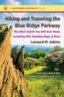 Image for Hiking and Traveling the Blue Ridge Parkway : The Only Guide You Will Ever Need, Including GPS, Detailed Maps, and More