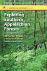 Image for Exploring Southern Appalachian Forests : An Ecological Guide to 30 Great Hikes in the Carolinas, Georgia, Tennessee, and Virginia