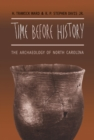 Image for Time before History: The Archaeology of North Carolina
