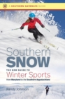 Image for Southern Snow : The New Guide to Winter Sports from Maryland to the Southern Appalachians