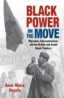 Image for Black power on the move  : migration, internationalism, and the British and Israeli Black Panthers