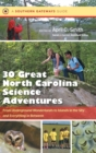 Image for Thirty Great North Carolina Science Adventures : From Underground Wonderlands to Islands in the Sky and Everything in Between
