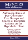 Image for Automorphisms of Two-Generator Free Groups and Spaces of Isometric Actions on the Hyperbolic Plane
