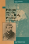 Image for Poincarâe and the three body problem : v. 11