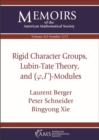 Image for Rigid Character Groups, Lubin-Tate Theory, and $(\varphi ,\Gamma )$-Modules