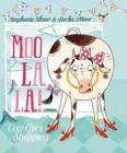 Image for Moo la la!  : cow goes shopping