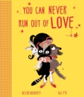 Image for You can never run out of love