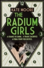 Image for The radium girls  : they paid with their lives, their final fight was for justice