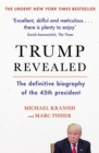 Image for Trump revealed  : the definitive biography of the 45th President