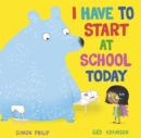 Image for I have to start at school today