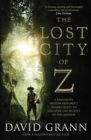 Image for The lost city of Z  : a legendary British explorer's deadly quest to uncover the secrets of the Amazon