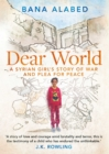 Image for Dear world  : a Syrian girl's story of war and plea for peace