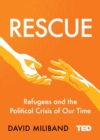 Image for Rescue  : refugees and the political crisis of our time