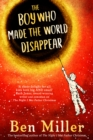 Image for The boy who made the world disappear