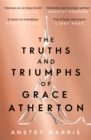 Image for The truths and triumphs of Grace Atherton