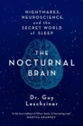 Image for The nocturnal brain  : nightmares, neuroscience and the secret world of sleep