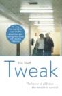 Image for Tweak  : (growing up on methamphetamines)
