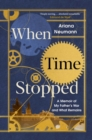 Image for When time stopped  : a memoir of my father's war and what remains
