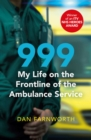 Image for 999  : my life on the frontline of the ambulance service