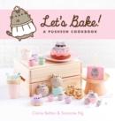 Image for Let's bake  : a Pusheen cookbook