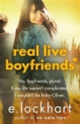 Image for Real live boyfriends  : yes, boyfriends, plural - if my life weren't complicated, I wouldn't be Ruby Oliver