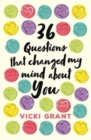 Image for 36 questions that changed my mind about you