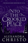 Image for Into the crooked place